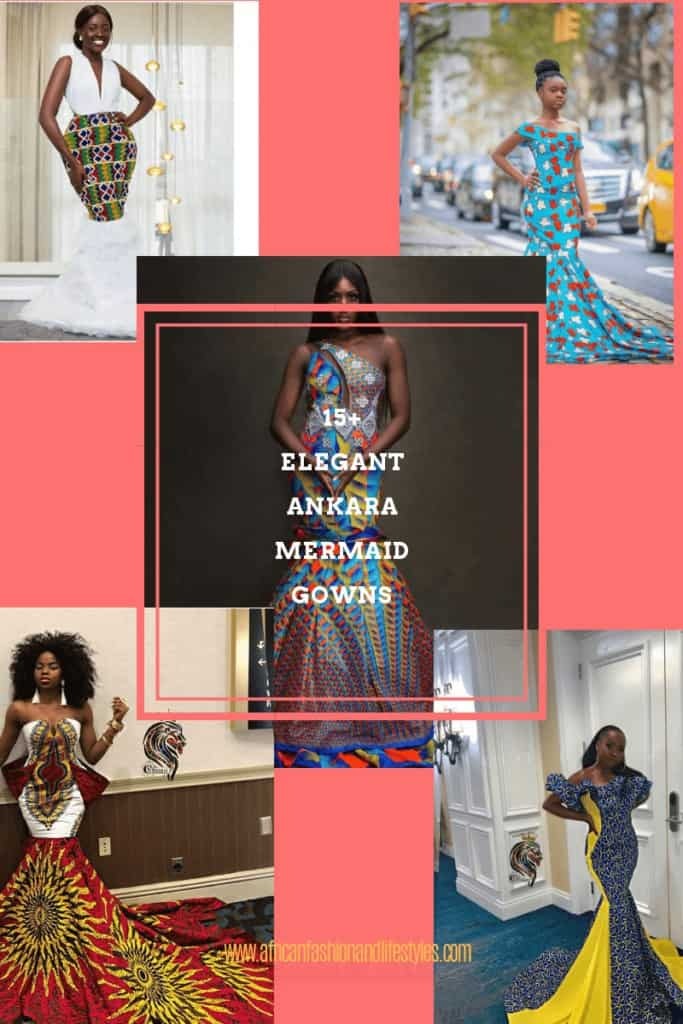 15+ ELEGANT ANKARA MERMAID GOWNS