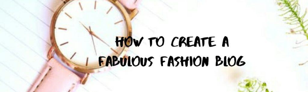 CREATE A FABULOUS FASHION BLOG FOR CHEAP IN 2019