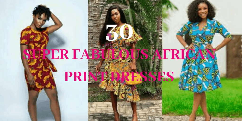 30+ SUPER FABULOUS AFRICAN PRINT DRESS STYLES IN 2019