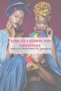 AFRICAN FASHION AND LIFESTYLES 5